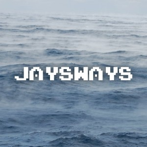 JaysWays - Until The End Of Time (Oceans)